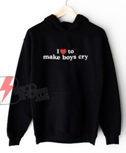I-Love-To-Make-Boys-Cry--Hoodie---Funny-Hoodie