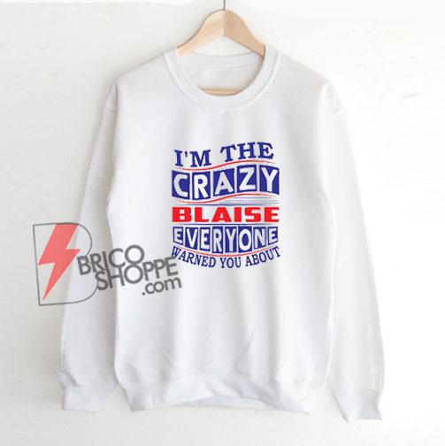 I'm The Crazy Mila Everyone Warned You About Sweatshirt - Funny Sweatshirt On Sale