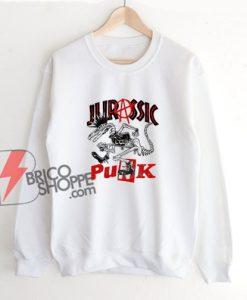 Jurassic punk Sweatshirt – Funny Sweatshirt