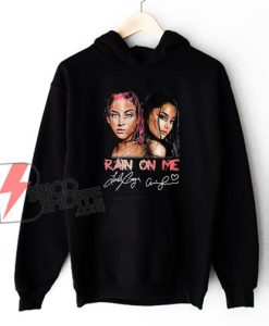 Lady Gaga and Ariana Grande Hoodie - Rain On Me Signatures Hoodie - Funny Hoodie
