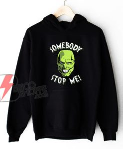 Somebody-Stop-Me-Hoodie-–-Funny-Hoodie
