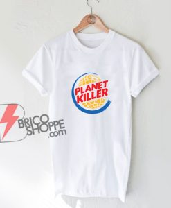 Star Wars Shirt - Planet Killer Shirt - Parody Shirt - Funny Shirt On Sale