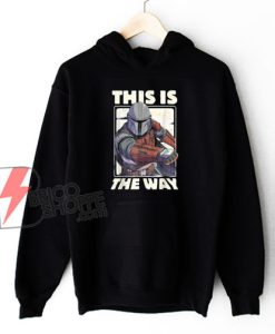 Star wars the mandalorian this is the way Hoodie – Star wars Hoodie – Funny Hoodie