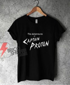 The Adventures Of Captain Proton Shirt - Funny Shirt On Sale