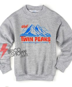 Visit Twin Peaks Ghostwood national forest Sweatshirt - Funny Sweatshirt