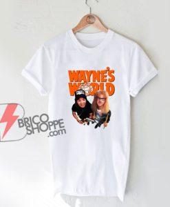 Waynes World Shirt – Funny Shirt On Sale