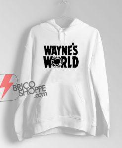 Wayne's world Hoodie – Funny Hoodie On Sale
