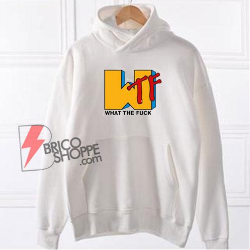 What the fuck MTV logo Hoodie - Parody Hoodie - Funny Hoodie On Sale
