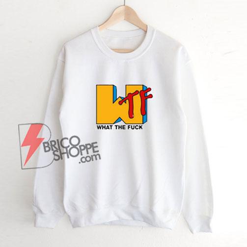 What the fuck MTV logo Sweatshirt - Parody Sweatshirt - Funny Sweatshirt On Sale