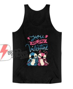 You Are My Valentine Lilo Tank Top - Valentine Tank Top - Funny Tank Top