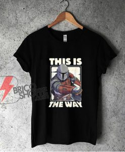 Star wars the mandalorian this is the way shirt - Star wars Shirt - Funny Shirt
