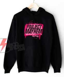 Fight Club Project Mayhem Hoodie - Funny Hoodie