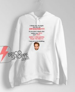 I-Think-The-Twilight-Movies-Are-Awesome-Hoodie