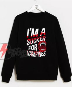 I'm a Sucker for Vampires Halloween Sweatshirt