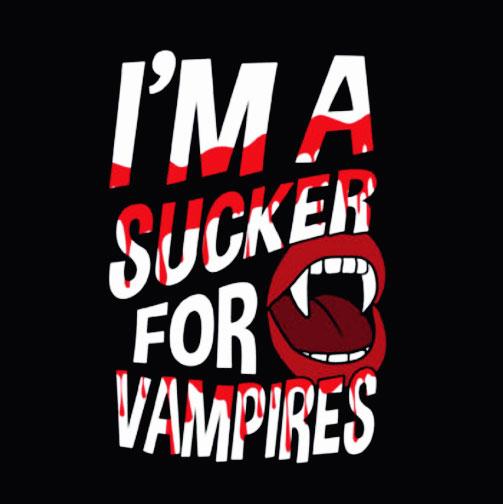 I'm-a-Sucker-for-Vampires-Halloween