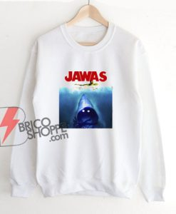 JAWAS Sweatshirt - Parody Sweatshirt - Funny Sweatshirt