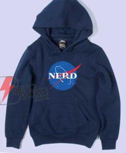 NERD NASA Hoodie - Funny Hoodie