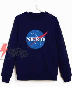 NERD NASA Sweatshirt - Funny Sweatshirt