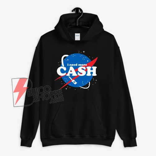 Nasa-I-Need-More-Cash-Hoodie