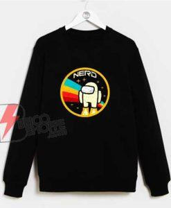 Nerd Impostor NASA Sweatshirt - Funny Sweatshirt