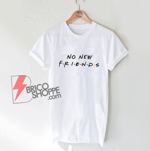 No-New-Friends-Shirt