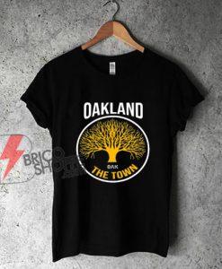 Oakland-California-The-Town-Shirt---Funny-Shirt