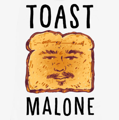 TOAST-MALONE