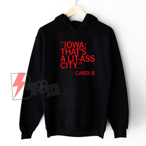 Thats a Lit Ass City Hoodie - Funny Hoodie