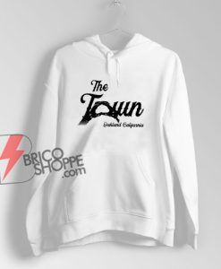 The TOWN Oakland California Hoodie