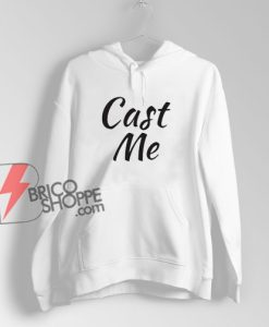 Theatre-Gift-Cast-Me-Hoodie