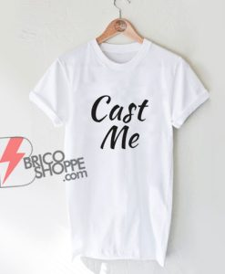 Theatre-Gift-Cast-Me-Shirt