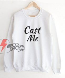 Theatre-Gift-Cast-Me-Sweatshirt
