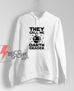 They-Call-Me-Darth-Grader-Hoodie