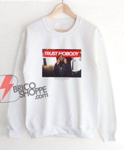 Tupac Trust No Body Sweatshirt - Funny Sweatshirt