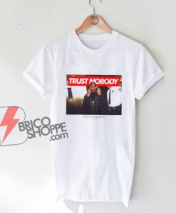 Tupac Trust No Body T-Shirt - Funny Shirt