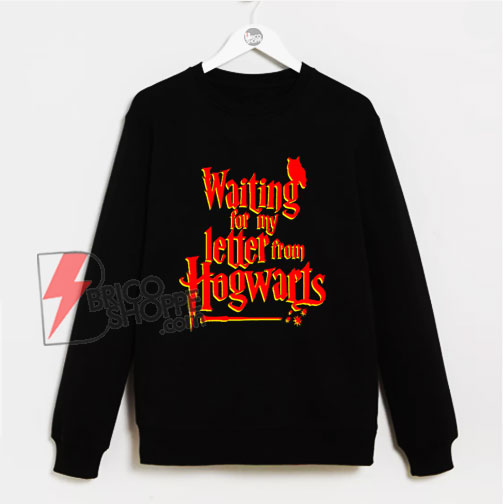 Waiting for my Letter From Hogwarts Sweatshirt