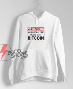 Warning-May-Randomly-Start-Talking-About-Bitcoin-Hoodie