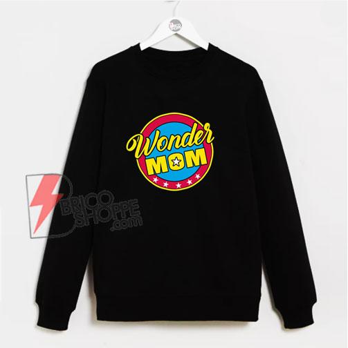 Wonder MOM Sweatshirt - Funny Sweatshirt
