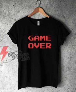 8bit GAME OVER Shirt - Funny Shirt On Sale