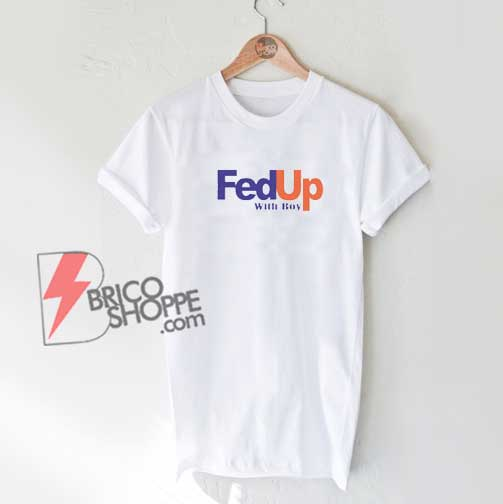 Fed-Up-With-Boys-Funny-T-Shirt