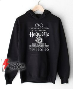 I-never-received-letter-Hogwarts-Winchesters-Ho0die