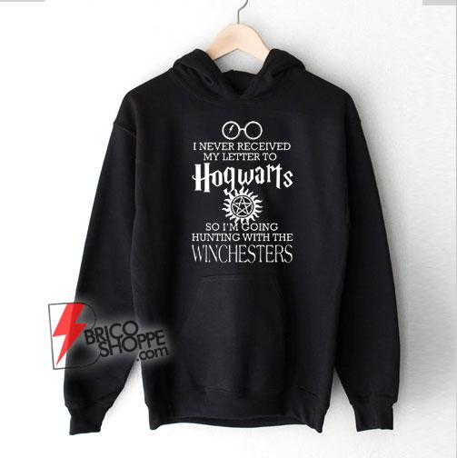 I-never-received-letter-Hogwarts-Winchesters-Ho0die