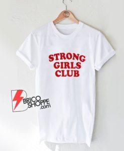 STRONG-GIRLS-CLUB-T-Shirt---Funny-Shirt