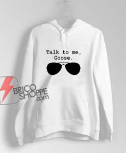 Talk-to-Me-Goose-Sunglasses-Hoodie
