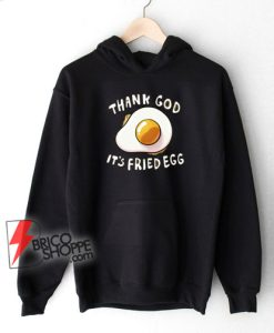 Thank-God-It's-Fried-Egg-Hoodie