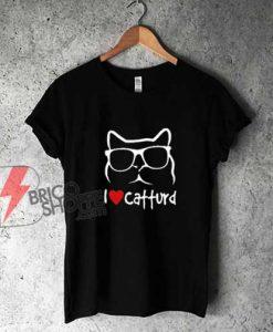 I-Love-Catturd-T-Shirt---Funny-Shirt
