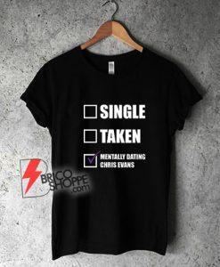 Single-Taken-Mentally-Dating-Chris-Evans-T-Shirt