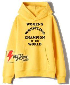 Women's-Wrestling-Champion-Of-The-World-Hoodie