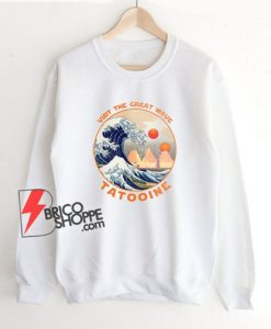 Visit-Tatooine-The-Great-Wave-Sweatshirt