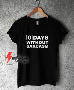 0-Days-Without-Sarcasm-T-Shirt